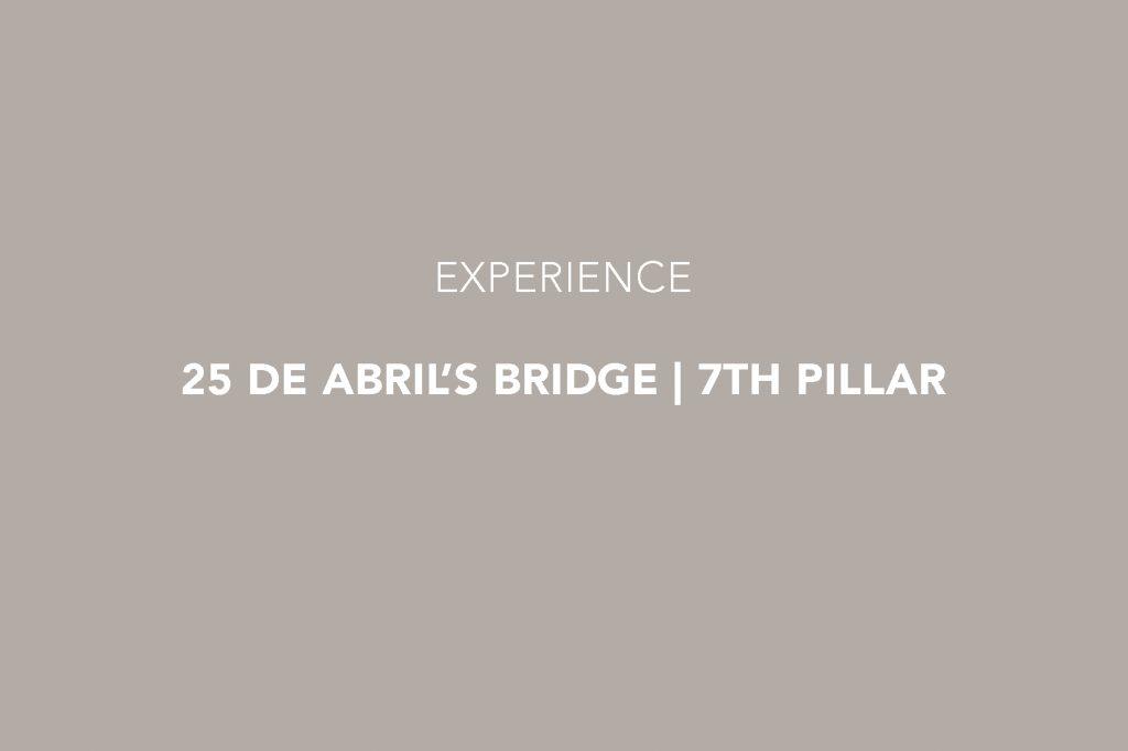 25 de Abril's Bridge 7th Pillar Experience, Lisbon, Alcântara, Lisboa